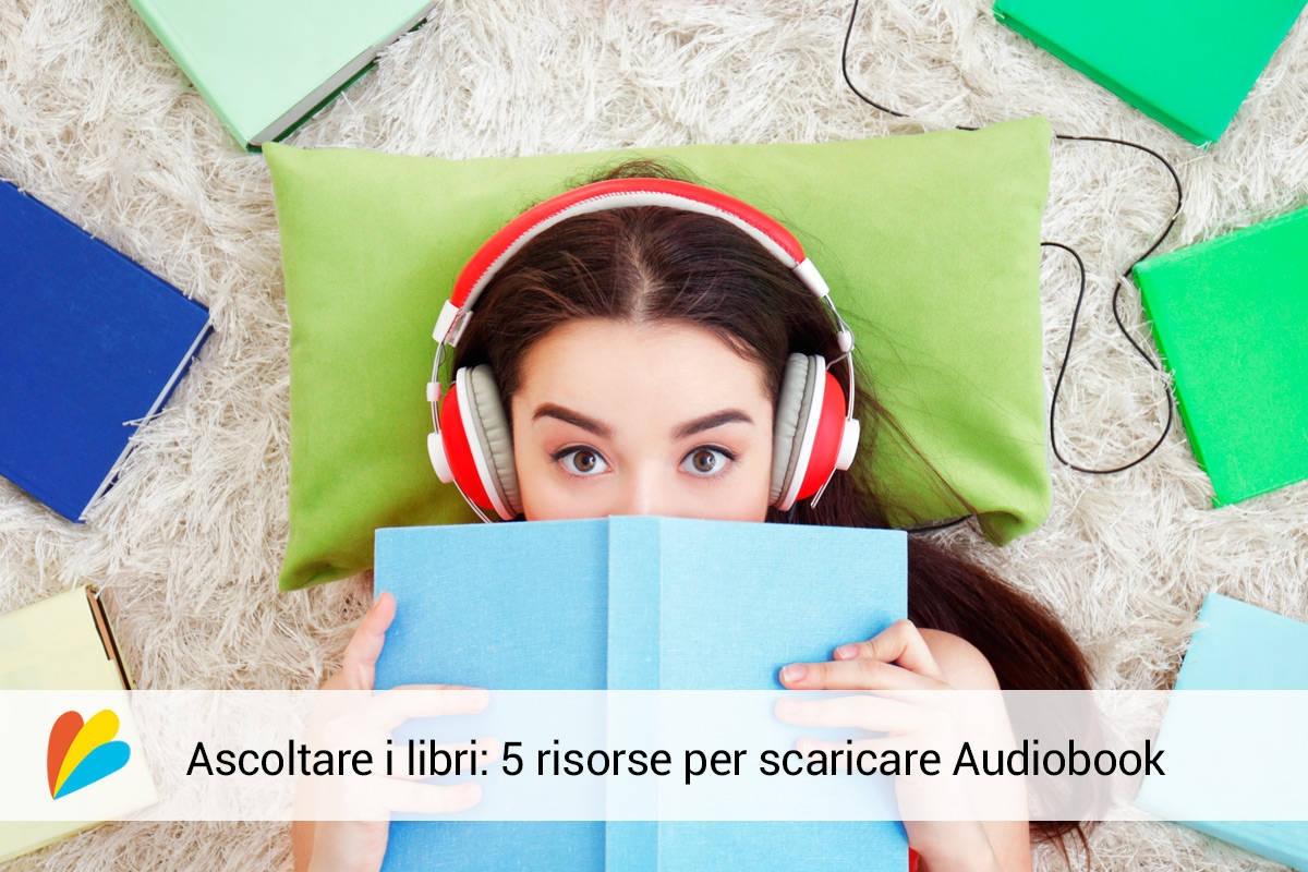 5 (+1) risorse per scaricare audiolibri gratis in italiano e inglese