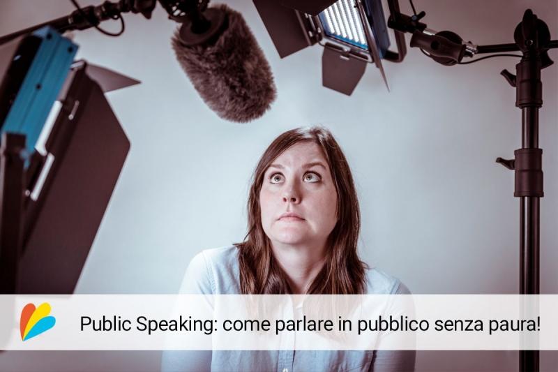 Public speaking: parlare in pubblico senza paura!