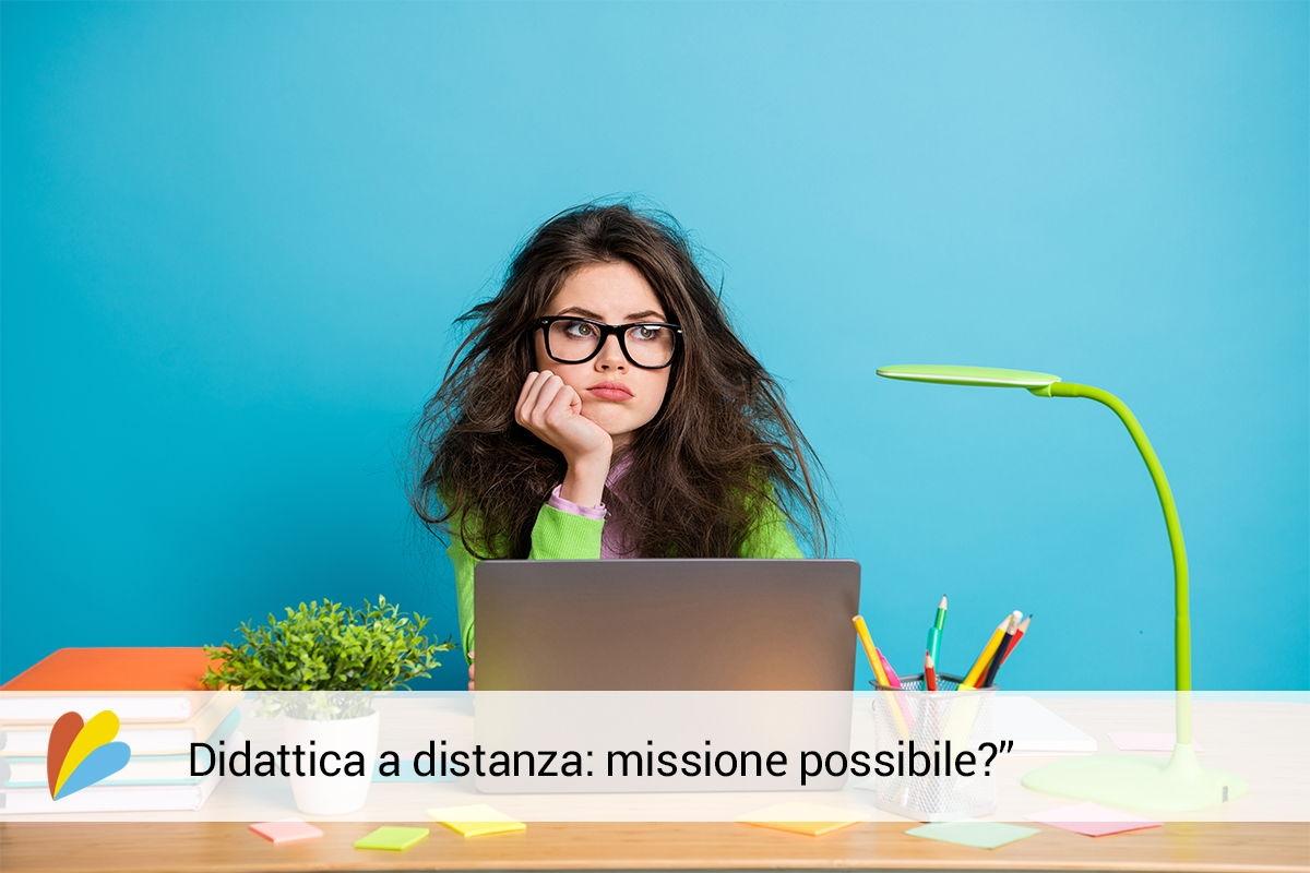 Didattica a distanza: secondo noi è possibile!